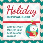Welcome to Our Holiday Survival Guide!
