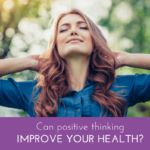 The Power of Positive Thinking: Why We Love Positive Health Wellness